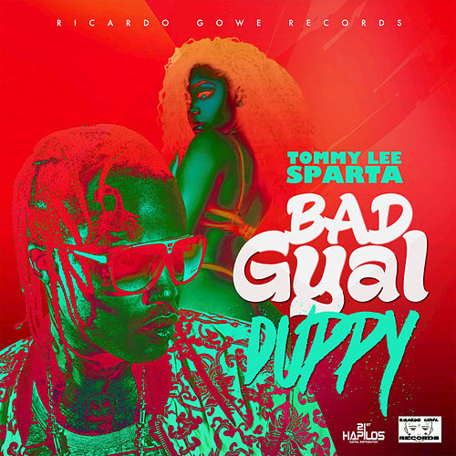 Bad Gyal Duppy by Tommy Lee sparta