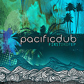 Play & Download First Drop Ep by Pacific Dub | Napster