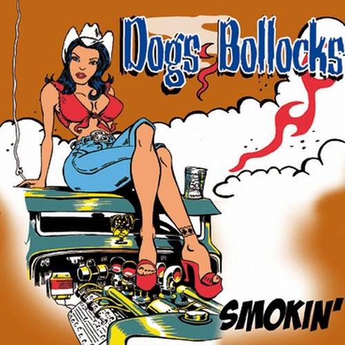 Smokin by Dogs Bollocks