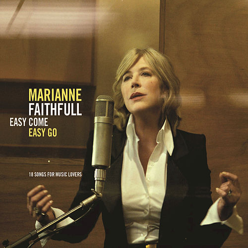Easy Come Easy Go by Marianne Faithfull