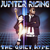 Play & Download The Quiet Hype by Jupiter Rising | Napster