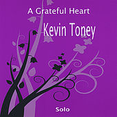 A Grateful Heart, Kevin Toney Solo by Kevin Toney