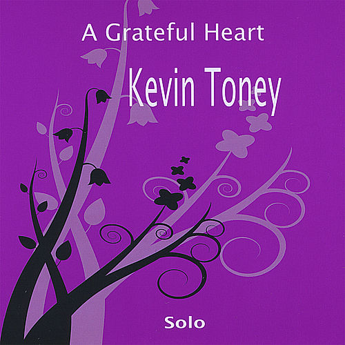 Play & Download A Grateful Heart, Kevin Toney Solo by Kevin Toney | Napster