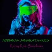 Karay kam Slanchaka by Adriana
