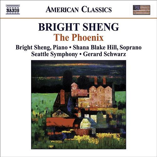 Bright Sheng  Red Silk Dance The Phoenix H'un Tibetan Swing  Seattle Symphony Gerard Schwarz by Various Artists