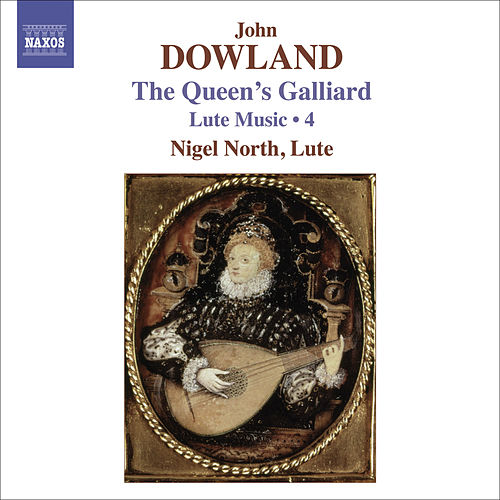 Play & Download Lute Music of John Dowland, Vol. 3 by Nigel North | Napster