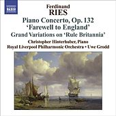 RIES: Piano Concerto 'Abschieds - Concerto von English' (Farewell to London), Op. 132 by Christopher Hinterhuber