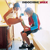 Play & Download Wax by Indochine | Napster