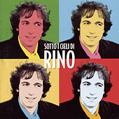 Play & Download Sotto I Cieli Di Rino by Rino Gaetano | Napster