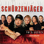 Play & Download Tu's jetzt by Schürzenjäger | Napster