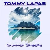 Summer Breeze by Tommy Lapas