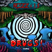 Drugs! by Rezz
