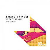 Infatuation - The Remixes by Skiavo
