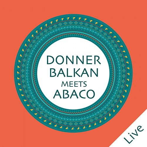 Donnerbalkan Meets Abaco (Live) von Donnerbalkan