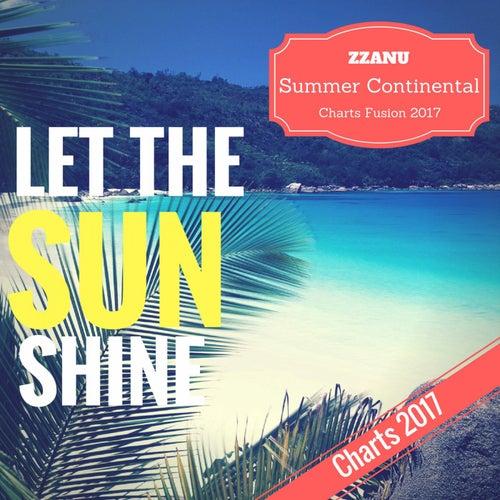 Let the Sun Shine (Summer Continental Charts Fusion 2017) de ZZanu