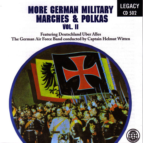 More German Military Marches & Polkas Vol. 2 by German Airforce Band