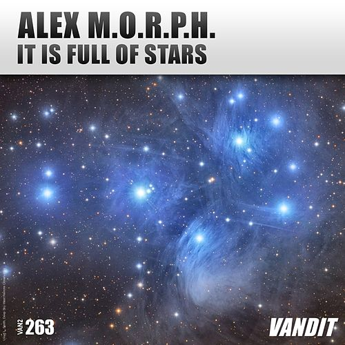 It Is Full of Stars by Alex M.O.R.P.H.