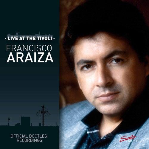 Live at the Tivoli (Official Bootleg Recordings) by  Francisco Araiza