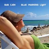 Blue Morning Light by Bob Cain