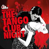 The Tango Club Night, Vol. 3 (Compiled by DJ Ralph Von Richthoven) by Various Artists