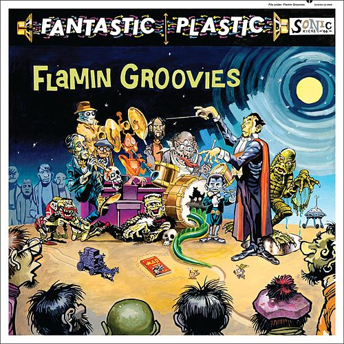 Fantastic Plastic by The Flamin' Groovies
