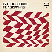 Is That Enough (feat. Aaradhna) by Sons Of Zion