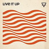 Live It Up by Sons Of Zion