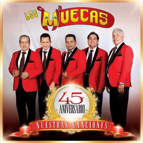 45 Aniversario Nuestras Canciones by Los Muecas