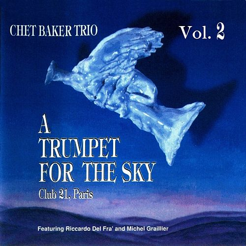 A Trumpet for the Sky, Vol. 2 (Live) [feat. Riccardo Del Fra & Michel Graillier] by Chet Baker