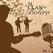 El Clan del Bolero (Vol. 1) by Various Artists