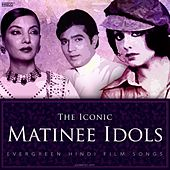 The Iconic Matinee Idols by Various Artists