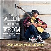 Where I Started From by Melvin Williams