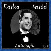 Carlos Gardel - Antología, Vol. 3 by Carlos Gardel
