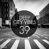 Deep City Vibes, Vol. 39 by Various Artists