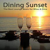 Dining Sunset, the Best Lounge Beats for Wine & Dine (The Best of Extraordinary Chillout Lounge & Downbeat) & DJ Mix by Various Artists