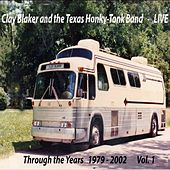 Through the Years 1979-2002 Vol. 1 by Clay Blaker and the Texas Honky Tonk Band