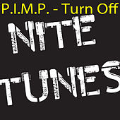 Turn Off by Pimp