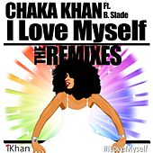 I Love Myself - The Remixes (feat. B. Slade & DJ Sidney Perry) by Chaka Khan