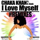 I Love Myself - The Remixes (feat. B. Slade & DJ Sidney Perry) von Chaka Khan
