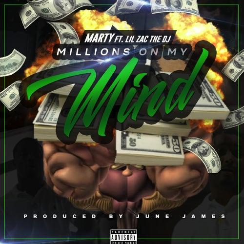 Millions on My Mind (feat. Lil Zac the DJ) by MARTY