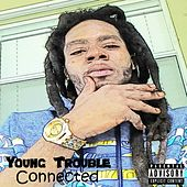 Connected by Young Trouble