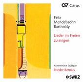 Mendelssohn: Lieder im Freien zu singen by Kammerchor Stuttgart