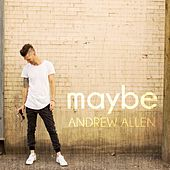 Maybe by Andrew Allen