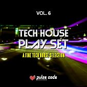 Tech House Play Set, Vol. 6 (A Fine Tech House Selection) by Various Artists