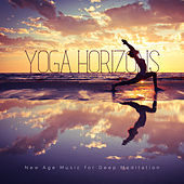 Yoga Horizons: New Age Music for Deep Meditation by Various Artists