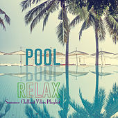 Pool Relax: Summer Chillout Vibes Playlist by Various Artists