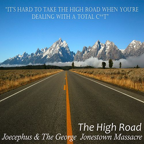 The High Road by Joecephus and the George Jonestown Massacre