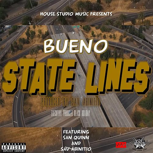 State Lines (feat. San Quinn & Sav Abinitio) by Bueno