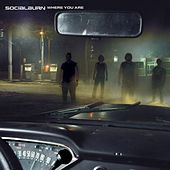 Play & Download Where You Are by Socialburn | Napster