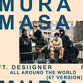 All Around The World (67 Version) de Mura Masa